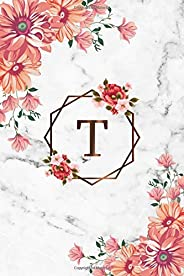 T: Cute Initial Monogram Letter T College Ruled Notebook. Personalized Name Journal & Diary with Medium Lined Pages for Writi