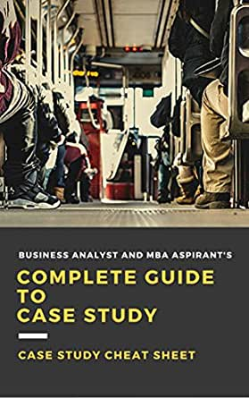 Business Analyst and MBA Aspirant's Complete Guide to Case Study - Case  Study Cheat sheet