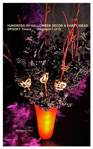 Hundreds of Halloween Décor & Party Ideas     Spooky Theme (Segment 1 of 3) (English Edition)