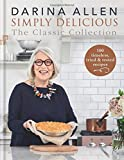Simply Delicious the Classic Collection: 100 timeless, tried & tested recipes