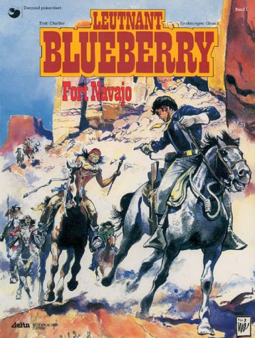 Leutnant Blueberry, Bd.1, Fort Navajo