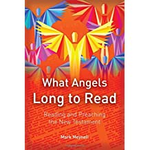 What Angels Long to Read: Reading and Preaching the New Testament