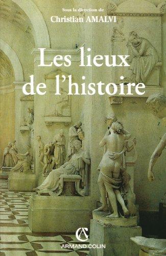 Les lieux de l'histoire (Hors Collection)