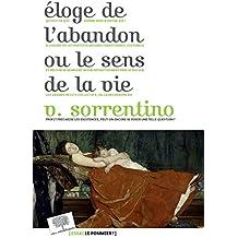 Éloge de l'abandon ou le sens de la vie (Essais) (French Edition)