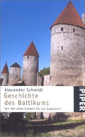 Geschichte des Baltikums. Von den alten Göttern bis zur Gegenwart