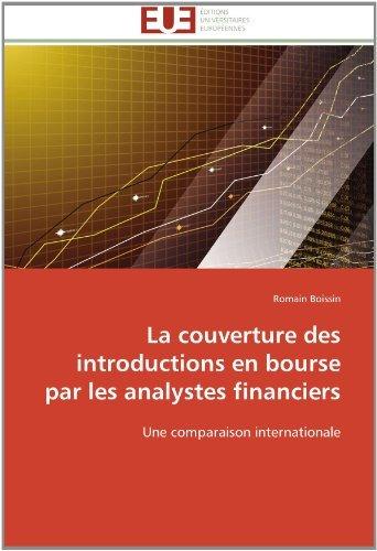 La couverture des introductions en bourse par les analystes financiers: Une comparaison internationale by Romain Boissin (2011-09-30)
