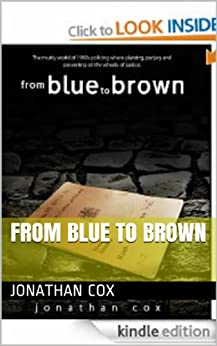 From Blue to Brown (The Blue Trilogy Book 3) by [Cox, Jonathan]