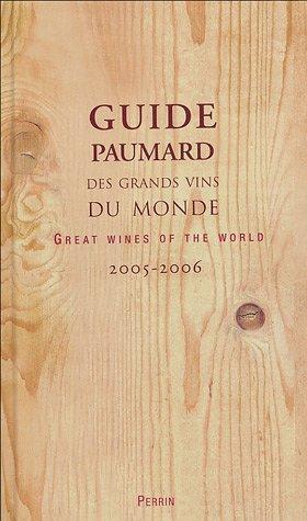 Guide Paumard des grands vins du monde : Guide 2005-2006 Edition bilingue français-anglais (Ancien prix Editeur : 45 Euros)