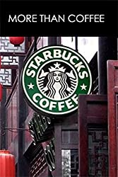 More Than Coffee: The Secrets of Starbucks' Success (Best Business Books Book 23) (English Edition)