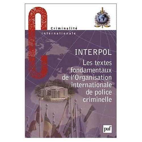 Les textes fondamentaux de l'Organisation internationale de police criminelle