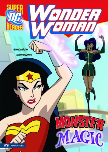 Wonder Woman: Monster Magic (DC Super Heroes: Wonder Woman)