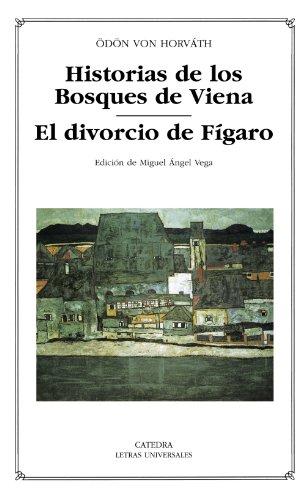 Historias de los Bosques de Viena/ Stories of the Forrest of Vienna: El Divorcio De Figaro por Odon Von Horvath