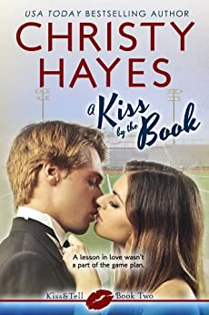 A Kiss by the Book (Kiss & Tell 2) by [Hayes, Christy]