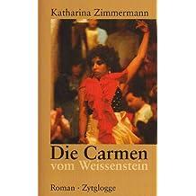 Die Carmen vom Weissenstein (Zytglogge Roman)