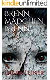 BRENN MÄDCHEN BRENN!: Thriller