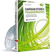 Camtasia Studio 6 - Praxisworkshops - Buch-DVD mit Camtasia Tutorials: Mit Videos präsentieren, verkaufen und unterrichten (DPI Grafik)