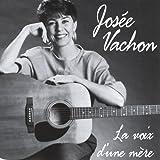 Songtexte von Josée Vachon - La Voix d'une Mere