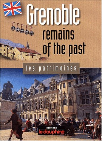 Grenoble, remains of the past