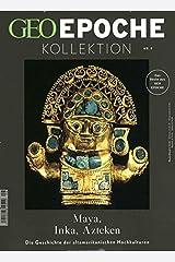 GEO Epoche KOLLEKTION / GEO Epoche Kollektion 09/2017 - Maya, Inka, Azteken Taschenbuch