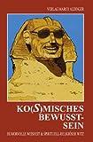 Ko(s)misches Bewusstsein: Humorvolle Weisheit & spirituell-religiöser Witz