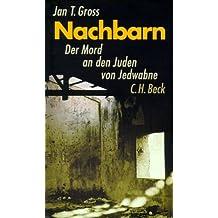 Nachbarn.  Der Mord an den Juden von Jedwabne.