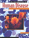 Advances and new developments in medicine are the basis of this new edition of An Introduction to Human Disease, with coverage of the latest diseases and expanded student and instructor resources. The fifth edition takes a systems approach to present...