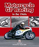 Motorcycle GP Racing in the 1960s by Chris Pereira (2014) Hardcover