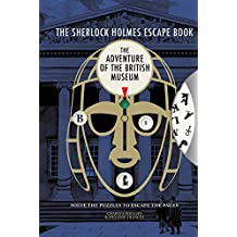 The Sherlock Holmes Escape Book: Adventure of the British Museum, Volume 2: Solve the Puzzles to Escape the Pages