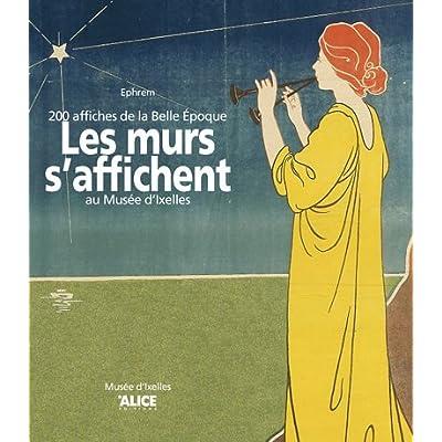 Les Murs s'affichent - 200 affiches de la belle époque au Musée d'Ixelles