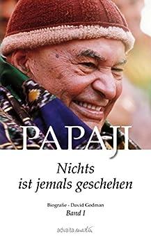 Papaji - Nichts ist jemals geschehen, Band 1