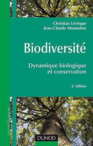Biodiversit - 2me dition - Dynamique biologique et conservation