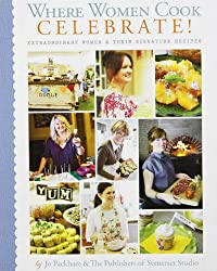 Where Women Cook - Celebrate!: Extraordinary Women & Their Signature Recipes (Hardback) - Common