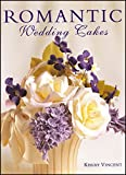 Romantic Wedding Cakes (Merehurst Cake Decorating) by Kerry Vincent (2002-01-15)