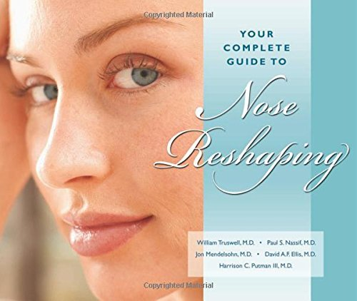 Your Complete Guide to Nose Reshaping by William Truswell MD (2006-12-01)