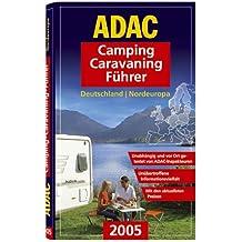 ADAC Camping-Caravaning-Führer 2005 : Deutschland, Nordeuropa