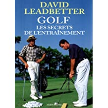 Golf : Les Secrets de l'entraînement
