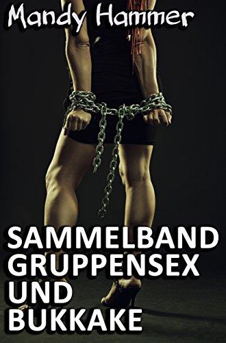 Sammelband - Gruppensex und Bukkake: Zehn erotische BDSM