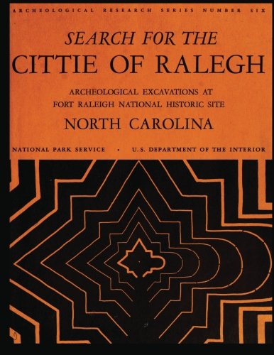Search for the Cittie of Ralegh: Archaeological Excavations at Fort Raleigh por Jean Carl Harrington