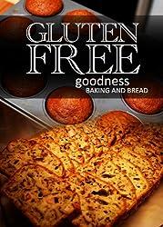 Gluten-Free Baking and Bread- Gluten-Free Goodness (English Edition)