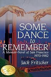 Some Dance to Remember: A Memoir-Novel of San Francisco 1970-1982 (English Edition)