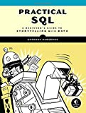 Practical SQL: A Beginners Guide to Storytelling with Data