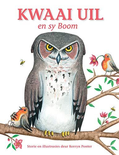 Kwaai Uil en sy Boom (Afrikaans Edition) por Kerryn Ponter