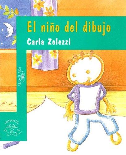 El Nino del Dibujo (Alfaguara Infantil) por Carla Zolezzi
