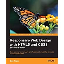 Responsive Web Design with HTML5 and CSS3 - Second Edition by Ben Frain (2015-08-24)