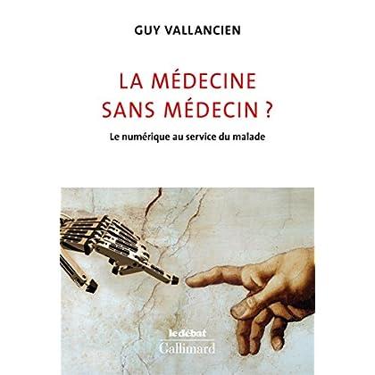 La médecine sans médecin ? Le numérique au service du malade (Le Débat)