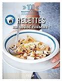 Recettes au robot cuiseur - 100 recettes à dévorer (French Edition)