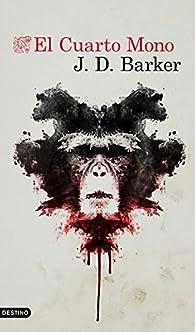 El cuarto mono par J.D. Barker
