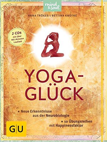 Yoga-Glück (mit 2 CDs): Neue Erkenntnisse aus der Neurobiologie; 10 Übungsreihen mit Happinessfaktor (GU Einzeltitel Gesundheit/Alternativheilkunde)