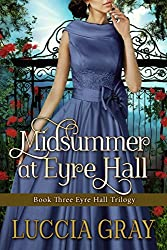 Midsummer at Eyre Hall: Book Three Eyre Hall Trilogy