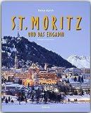 Reise durch ST. MORITZ und das ENGADIN - Ein Bildband mit über 180 Bildern - STÜRTZ Verlag